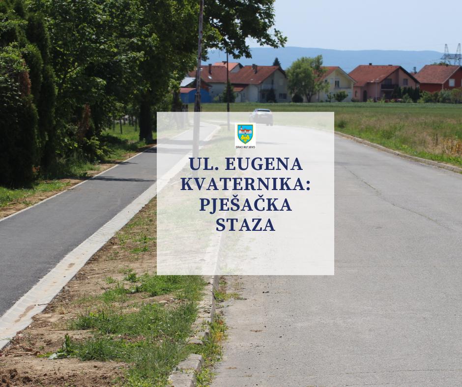 Rekonstrukcija pješačke staze u ulici Eugena Kvaternika u Kutjevu