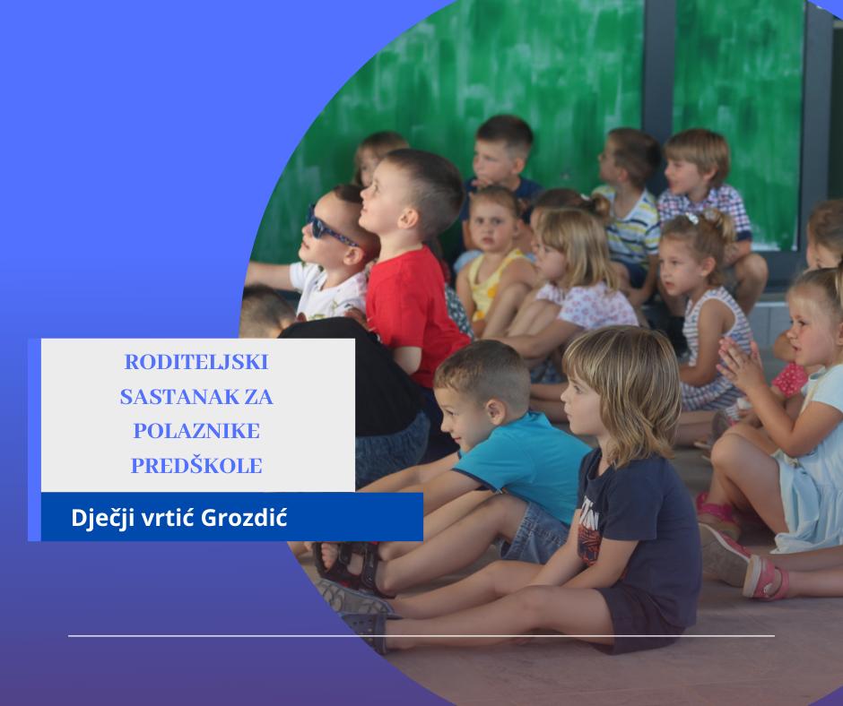 """Obavijest o održavanju roditeljskog sastanka za predškolce – Dječji vrtić """"Grozdić"""""""